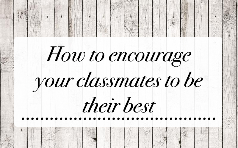 How to encourage your classmates to be their best